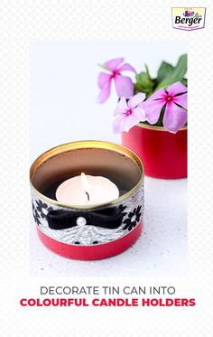 Reuse old tin cans by creating candle holders for your room. Decorate the can and place on your side table as a hand-made décor item.
