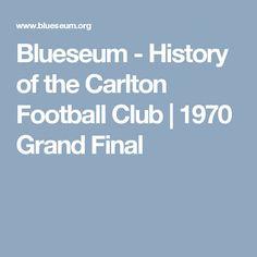 Blueseum - History of the Carlton Football Club | 1970 Grand Final