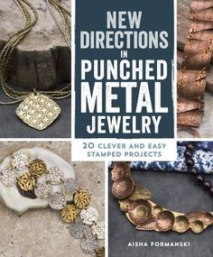 New Directions in Punched Metal Jewelry: 20 Clever and Easy Stamped Projects by Aisha Formanski. Discover a simple technique that creates striking and original results. Using basic metal punch tools--dots and lines--author Aisha Formanski brings a fresh approach to jewelry-making inspired by Mexican stamped tin mirrors.
