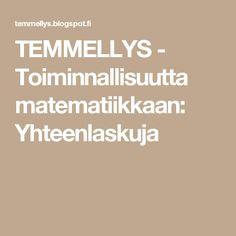 TEMMELLYS - Toiminnallisuutta matematiikkaan: Yhteenlaskuja