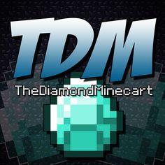 TheDiamondMinecart -my favorite youtuber, GO TEAM TDM!!!!!