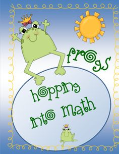 FROGS - Hopping into Math! from CopyCats {formerly The Primary Reader} on TeachersNotebook.com -  (62 pages)  - DISCOUNTED THIS WEEK TO CELEBRATE THE GRAND OPENING OF MY NEW BLOG!