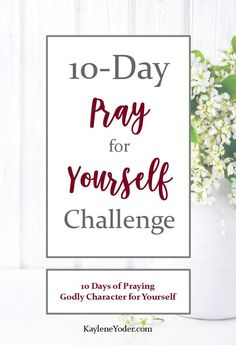 Do you ever consider praying for yourself? This 10-day challenge will teach you how to pray godly character traits over yourself, and help you mature in them as well. Join now and begin a beautiful transformation today!
