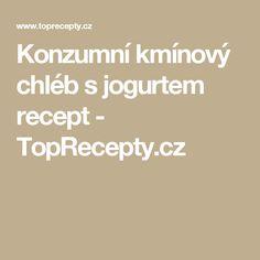 Konzumní kmínový chléb s jogurtem recept - TopRecepty.cz