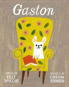 "Gaston By Kelly DiPucchio and Christian Robinson.  ""A perfect read aloud that will leave them begging for more—an absolute delight. (Picture book. 2-7)"" Gaston, an adorable pup, lives with his loving and proper poodle pack, until an outing reveals there's more to family than meets the eye  NPR Best Book of 2014; Horn Book Magazine Best Book, 2014; Kirkus Reviews Best Book, 2014"