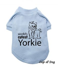 "T-SHIRT POUR CHIEN T-Shirt ""Worlds Cutest Yorkie"""