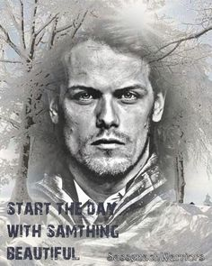 Start the day with Samthing beautiful Sam And Cait, Outlander Series, Sam Heughan, Warriors, Sexy Men, Castle, Fan Art, Artist, Beautiful