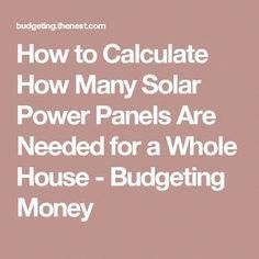 How to Calculate How Many Solar Power Panels Are Needed for a Whole House - Budgeting Money #solarpower Solar Energy Panels, Solar Panels For Home, Best Solar Panels, Solar Power Energy, Solar Energy System, Save Energy, Landscape Arquitecture, Solar Panel Technology, Clean Technology