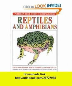 Reptiles and Amphibians (Peterson Field Guide Coloring ) (9780395377048) Sarah Anne Hughes, Roger Conant, Robert C. Stebbins, Roger Tory Peterson , ISBN-10: 0395377048  , ISBN-13: 978-0395377048 ,  , tutorials , pdf , ebook , torrent , downloads , rapidshare , filesonic , hotfile , megaupload , fileserve