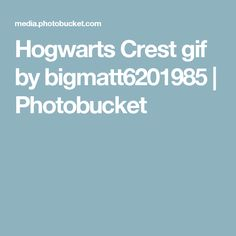 Hogwarts Crest gif by bigmatt6201985   Photobucket