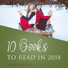 Are you looking for a fresh list of books to read? These are my top recommendations for 10 books to read in 2018 - plus a bonus book included!