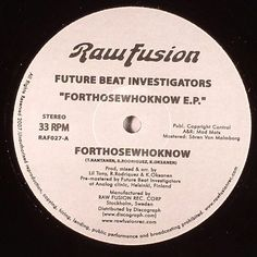 Future Beat Investigators - Forthosewhoknow E.P. [Raw Fusion, 2007]