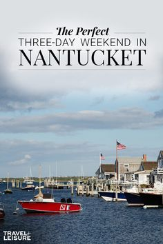 The Perfect Three-Day Weekend on Nantucket Weekend Trips, Weekend Getaways, Day Trips, Long Weekend, Three Day Weekend, East Coast Travel, East Coast Road Trip, Vacation Destinations, Dream Vacations