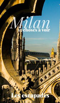Que faire et voir à Milan ? Nous avons réuni 15 incontournables à voir à Milan pour un week end de 3 jours.