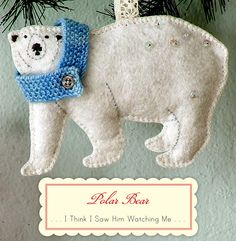 Lots of DIY felt Christmas tree ornament ideas, including this polar bear ornament that I fell in love with...