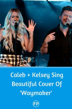 Caleb + Kelsey sing a powerful cover of Waymaker that is going to uplift your spirit today.