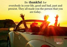 Be thankful for everybody in your life