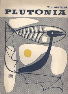 """Plutonia"" W.A. Obruczew Translated by Dawid Jarząbek Cover by Janusz Stanny Published by Wydawnictwo Iskry 1959"