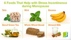 6 foods that help with stress incontinence during menopause.