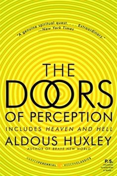 the doors of perception - aldous huxley.
