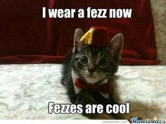 "Kitty Doctor. ""I wear a Fez now, Fezzes are cool!"" (disregard their misspelling of ""Fez"") Doctor Who cute cats!"