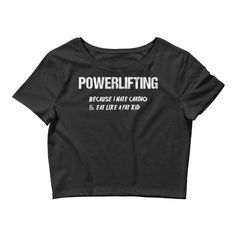 Women's Crop Tee PowerLifting Because I eat like a fat kid & hate cardio Powerlifting Shirts, Powerlifting Quotes, Powerlifting Women, Powerlifting Motivation, Weightlifting, Powerlifting Workout, Crossfit Motivation, Gym Humor, Gym Memes