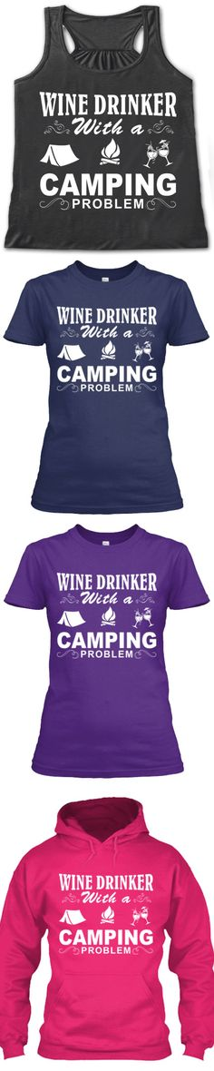 3d00b4984d16b Love Wine And Camping Then Click The Image To Buy It Now or Tag Someone