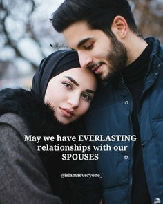 May we have Everlasting relationships with our spouses. Muslim Couple Quotes, Muslim Love Quotes, Love In Islam, Islamic Love Quotes, Islamic Inspirational Quotes, Muslim Couples, Religious Quotes, Soulmate Love Quotes, True Love Quotes