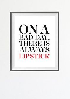 Lipstick makes everything better!