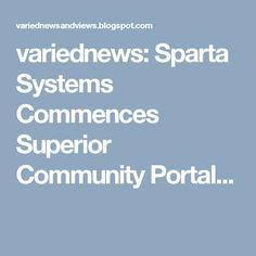 variednews: Sparta Systems Commences Superior Community Portal...