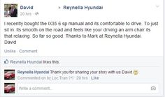 """I recently bought the IX35 6 sp manual and its comfortable to drive. To just sit in. Its smooth on the road and feels like your driving an arm chair its that relaxing. So far so good. Thanks to Mark at Reynella Hyundai. David.""  - David from Para Hills.  http://adelaidereviews.com/1159/customer-review-of-reynella-hyundai-by-david-from-para-hills-via-facebook/"