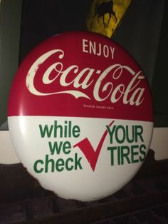"ENJOY COCA-COLA,CHECK YOUR TIRES! 24"" VINTAGE METAL SIGN,GAS/Oil Coke Button"