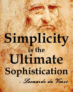 Simplicity is the Ultimate Sophistication | Robert Corvus