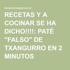"RECETAS Y A COCINAR SE HA DICHO!!!!: PATÉ ""FALSO"" DE TXANGURRO EN 2 MINUTOS"