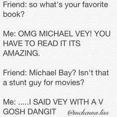 ive never had this happen but I hate it when I try to talk about Michael Vey and nobody knows what I'm taking about