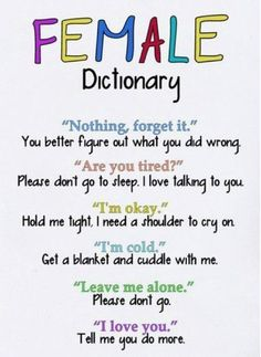 Female Dictionary    https://www.facebook.com/pages/Every-Guy-Should/278056828927224