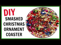 Smashed Christmas Ornament Coaster | DIY Project | Hometalk