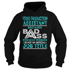 Video Production Assistant Because BADASS Miracle Worker Job Title TShirt