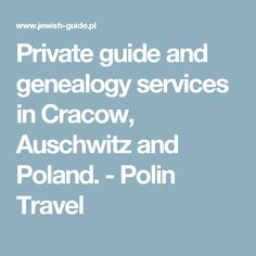Private guide and genealogy services in Cracow, Auschwitz and Poland. - Polin Travel