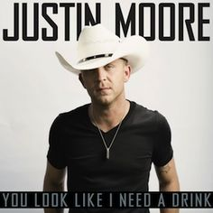 Justin Moore You Look Like I Need A Drink - first thing I thought of when I heard this was an awkward July/August 2014 evening at Harmon Lake with George - Kim Country Music Stars, Country Singers, Music Icon, My Music, You Look Like, Like Me, I Need A Drink, Lake George Ny, Top Albums