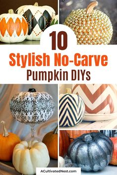 10 Stylish No Carve Pumpkin Decorating Ideas- A fun and easy way to decorate your home for fall on a budget, is with these 10 stylish no carve pumpkin decorating ideas! | #fallDecorating #fallPumpkins #craft #DIY #ACultivatedNest No Carve Pumpkin Decorating, Pumpkin Carving, Decorating Your Home, Decorating Ideas, Faux Pumpkins, Furniture Makeover, Painted Furniture, Fall Decor, Nest