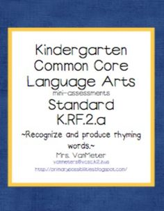 Kindergarten Common Core Language Arts mini-assessments for standard K.RF.2.a~Recognize and produce rhyming words.~This mini-assessment packe...