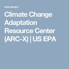 Climate Change Adaptation Resource Center (ARC-X) | US EPA