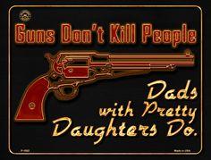 Guns Do Not Kill People Metal Novelty Parking Sign Guns Dont Kill People, Novelty License Plates, Parking Signs, Gun Rights, Dads, 2nd Amendment, Metal, Daughters, Pretty