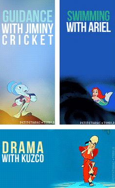 Disney School: Swimming w/ Ariel, Drama w/ Kuzco, Guidance Counselor Jiminy Cricket. This whole series is PERFECT.