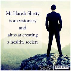 His vision on creating an healthy society makes a lot of difference in the lives of others. #HarishShetty #Vision #HealthySociety
