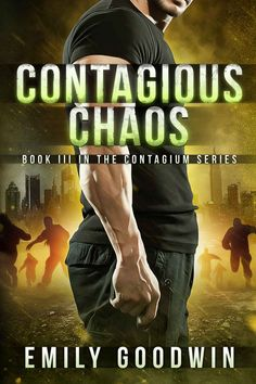 Contagious Chaos (Contagium #3) by Emily Goodwin --- When the compound starts to fill and food supplies dwindle, Fuller's soldiers and Marines have no choice but to venture out into the lawless wastelands of America where they discover a new kind of enemy.   What foe could be more frightening than zombies? A fortress for the criminally insane--unhinged survivors who will stop at nothing to take Orissa and her friends down for good.