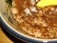 Rice porridge, served with sugar, cinnamon, and a dollop of butter. Oh so good...