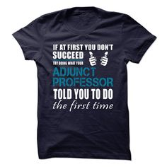 ADJUNCT PROFESSORThis special gift for you and your friends in this season. Made in !! We also have more styles for your interests (job, funny, company, name v..v.)? Just searching with your keyword on the Search Toolbar!ADJUNCT PROFESSOR