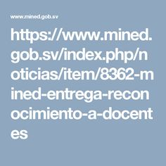 https://www.mined.gob.sv/index.php/noticias/item/8362-mined-entrega-reconocimiento-a-docentes